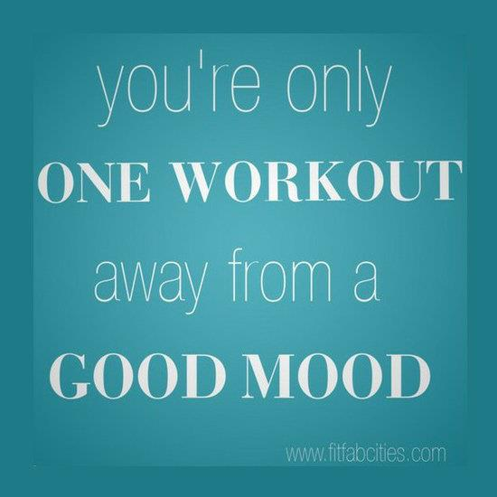 One Workout Away From A Good Mood (Workout and Good Mood)